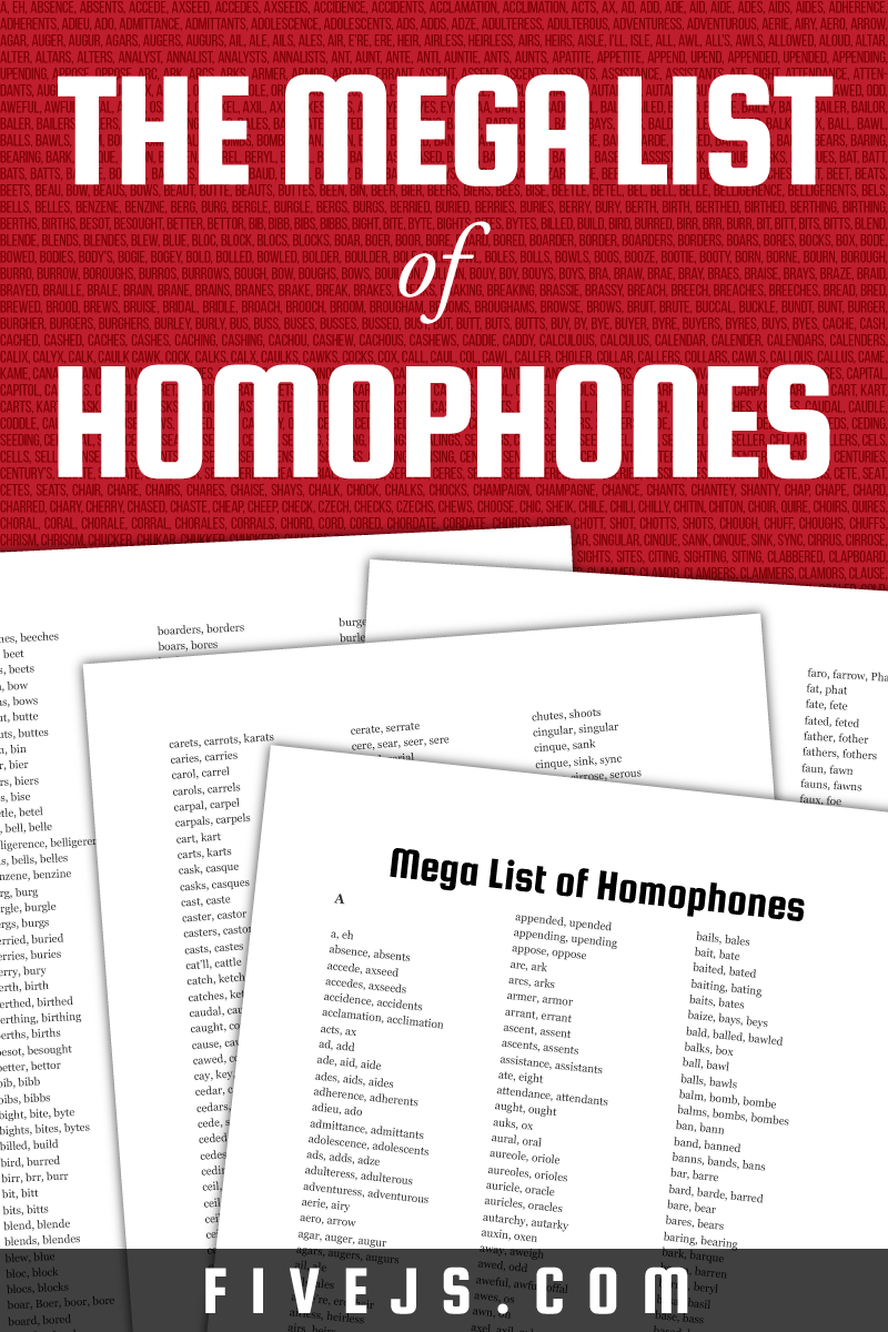 A comprehensive list of over 3500 homophones. Free PDF download. FiveJs.com