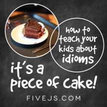 How to Teach Your Kids about Idioms