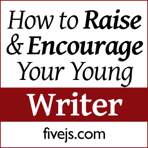 How to raise and encourage your young writer