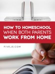 How to Homeschool When Both Parents Work from Home