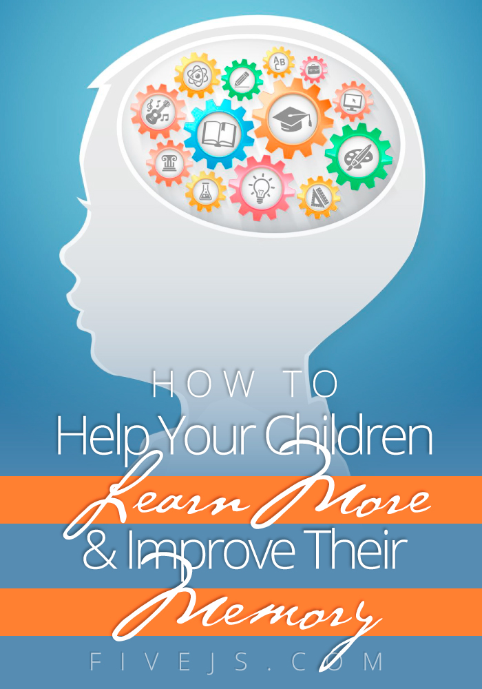 How to Help Children Learn More and Improve Their Memory (a homeschooling series)