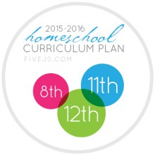 Our Homeschool Curriculum plan for 8th, and 11th/12th grade, FiveJs.com