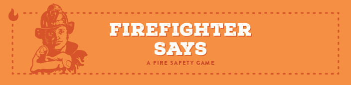 Firefighter Says game for fire safety